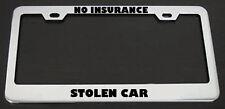 NO INSURANCE STOLEN CAR FUNNY License Plate Frame