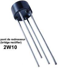 pont de redresseur ( bridge rectifier ) 2W10 2A 1000V / 1A 1000V ,..C41.3