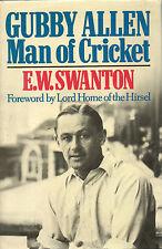 E W SWANTON GUBBY ALLEN MAN OF CRICKET FIRST EDITION HARDBACK  U/C DJ 1985
