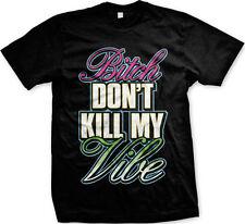 Dont Kill My Vibe Lyrics City Lamar Control Neon FREE SHIPPING New Mens T-shirt