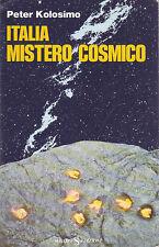 ITALIA MISTERO COSMICO di Peter Kolosimo - Edizione Sugarco 1987