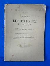 CATALOGUE DES LIVRES RARES ET PRECIEUX DE FEU M. BENJAMIN DELESSERT 1912