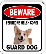 Beware Pembroke Welsh Corgi Guard Dog Metal Aluminum Composite Sign