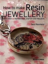 HOW TO MAKE RESIN JEWELLERY - NAUMANN, SARA - NEW PAPERBACK BOOK