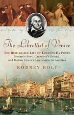 The Librettist of Venice: The Remarkable Life of Lorenzo Da Ponte--Mozart's Poet