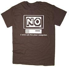 NO, non sistemare il computer-Divertente T-shirt NERD