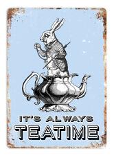 It's Always Tea Time -Metal Wall Sign Plaque Art- Alice Rabbit Wonderland Party