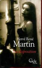 HERVE RENE MARTIN: LA DISPOSITION. ED CERCLE POCHE. 2003.