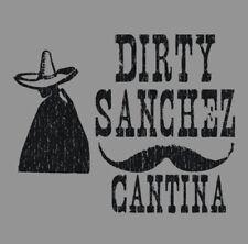 Dirty Sanchez Cantina T-shirt Sex Mature 4 Colors S-3XL