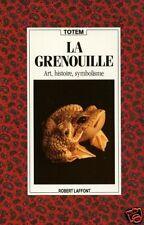 La GRENOUILLE = art, histoire, symbolisme / TOTEM 1990