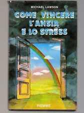 COME VINCERE L'ANSIA E LO STRESS di Michael Lawson