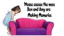 Please excuse mess ... making memories personalised Vinyl wall art Decal Sticker