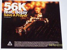 KONTOR PROMO CD: 56K FEAT. BEJAY - SAVE A PRAYER (2003)