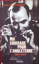 MA CROISADE POUR L'ANGLETERRE JUIN 1940 RENE DE CHAMBRUN