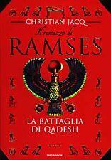 LIBRO=IL ROMANZO DI RAMSES=LA BATTAGLIA DI QADESH=1997=CHRISTIAN JACQ