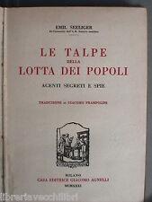 Prima Guerra Mondiale Spionaggio LE TALPE DELLA LOTTA DEI POPOLI Emil Seeliger e