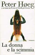 LA DONNA E LA SCIMMIA. Peter HOEG, 1997. Mondadori
