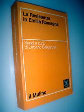 La Resistenza in Emilia Romagna LUCIANO BERGONZINI