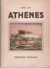 NOEL GUY : ATHENES_FERNAND NATHAN PARIS 1937_ILLUSTRATIONS DE MARILAC