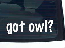 got owl? BIRD BIRDS OWLS FUNNY DECAL STICKER ART WALL CAR CUTE