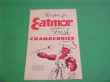 1953 RECIPES FOR EATMOR FRESH CRANBERRIES BOOKLET