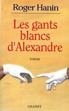 ROGER HANIN / LES GANTS BLANCS D'ALEXANDRE / TBE