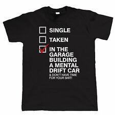 In The Garage Building A Mental Drift Car, Mens Funny Drifting T Shirt