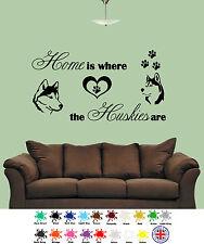 La maison est où le Huskies sont-mur ART-DOG sticker citation autocollant Vinyle Animal