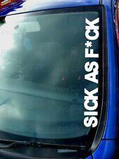 Sick as F*CK Novelty Custom Car Window Bumper Sticker Decal JDM VW Scene ref:1