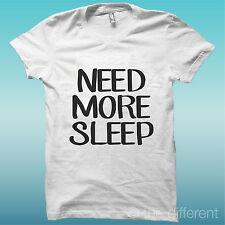 camiseta de hombre Necesidad Opiniones más Sleep Di Dormir Idea Regalo