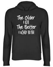 Los antiguos tengo la mejor solía ser gracioso Sudadera con capucha para hombre mujeres señoras