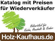 Warenkatalog unserer Holzartikel für Küche, Haushalt + Kinder f. Wiederverkäufer