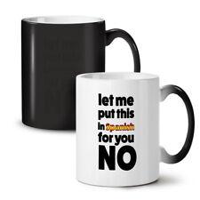 Spanish No NEW Colour Changing Tea Coffee Mug 11 oz   Wellcoda