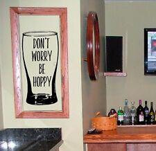 Ne vous inquiétez pas être Hoppy Happy BEER devis man cave bar pub Wall Art Vinyl Autocollant