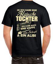 T-Shirt ICH HABE EINE HÜBSCHE TOCHTER Waffe Schaufel Alibi Vater Spruch HINTEN