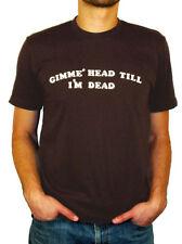 Gimme Head Till I'm Dead T-Shirt - as seen in Revenge of the Nerds
