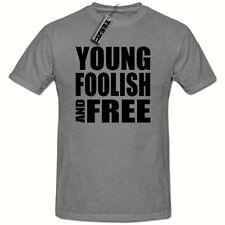 Young Foolish & Free t shirt, Funny Novelty Mens t shirt,young t shirt