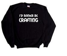 I'd Rather Be Crafting Sweatshirt