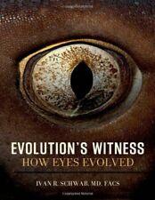 NEW Evolution's Witness: How Eyes Evolved by Ivan  R Schwab