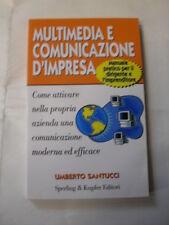 SANTUCCI U.  MULTIMEDIA E COMUNICAZIONE D'IMPRESA  ED.SPERLING&KUPFER 1°ED.1997