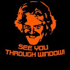 SEE YOU THROUGH WINDOW KEITH LEMON  FUNNY SLOGAN TSHIRT