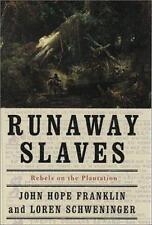 RUNAWAY SLAVES Franklin Schweninger 1999 1st Ed HC NEW