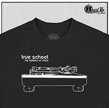 TRUE SCHOOL  WHEELS OF STEEL  T SHIRT CLASSIC HIP HOP DJ TECHNICS 1200 TURNTABLE