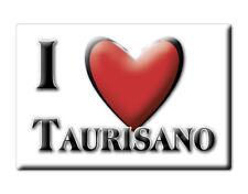 CALAMITA PUGLIA ITALIA FRIDGE MAGNET MAGNETE SOUVENIR I LOVE TAURISANO (LE)