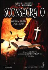 Jonathan Holt - Sconsacrato. Carnivia trilogy