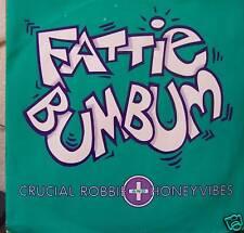 "CRUCIAL ROBBIE & HONEYVIBES ~ Fattie Bum Bum ~ 12"" PS"