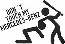 Don´t touch my Mercedes-Benz - Aufkleber Sticker, Vinyl, Decal Folie Schriftzug