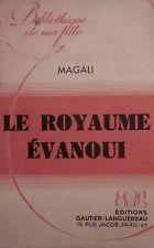MAGALI. Le royaume évanoui. Gautier-Languereau. 1940. Edition originale.
