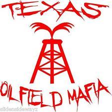 Texas Oil Field Mafia vinyl decal/sticker oilfield roughneck