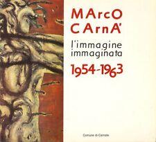 Marco Carnà. L'immagine immaginata 1954 - 1963